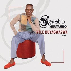 Album Vele Kuyagwazwa from Sgwebo Sentambo