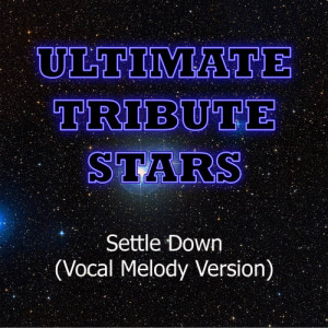 Ultimate Tribute Stars的專輯Kimbra - Settle Down (Vocal Melody Version)