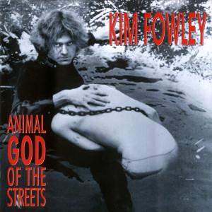 Animal God Of The Streets 1975 Kim Fowley