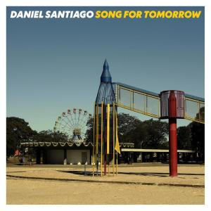 Daniel Santiago的專輯Song for Tomorrow