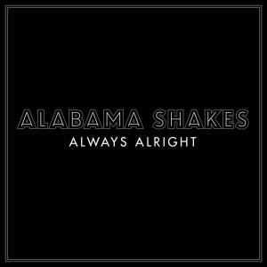 Alabama Shakes的專輯Always Alright