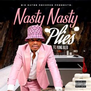 Album Nasty Nasty  (feat. Yung Bleu) (Explicit) from Plies