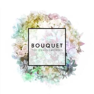 The Chainsmokers的專輯Bouquet