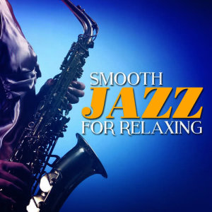 Album Smooth Jazz for Relaxing from Instrumental Relaxing Jazz Club