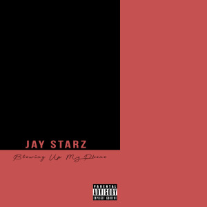 Album Blowing up My Phone from Jay Starz