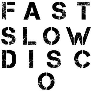 อัลบั้ม Fast Slow Disco