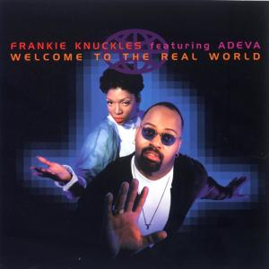 Welcome To The Real World 1995 Frankie Knuckles