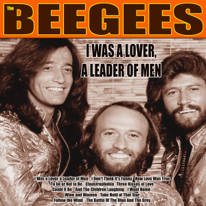 Bee Gees的專輯I Was a Lover, a Leader of Men (Remastered)
