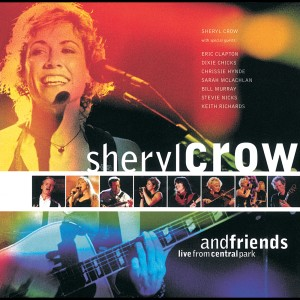 Sheryl Crow And Friends Live From Central Park 1999 Sheryl Crow
