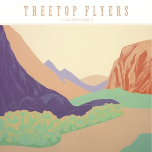 Album The Mountain Moves from Treetop Flyers