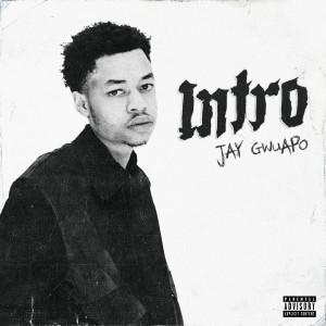 Album Intro from Jay Gwuapo
