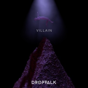 Album Villain from DropTalk