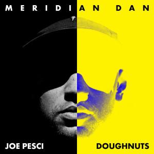 Shy Fx的專輯Joe Pesci / Doughnuts (Explicit)