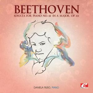 Album Beethoven: Sonata for Piano No. 28 in A Major, Op. 101 (Digitally Remastered) from Daniela Ruso