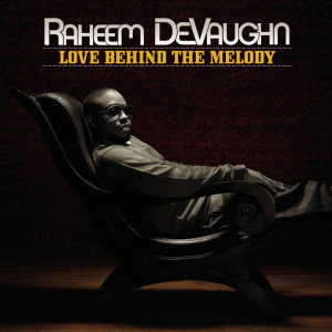 Love Behind The Melody 2010 Raheem DeVaughn