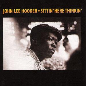 John Lee Hooker的專輯Sittin' Here Thinkin'