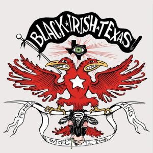 Album To Hell with the King from Black irish Texas
