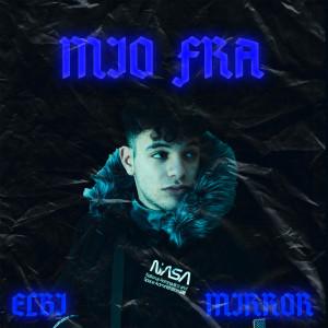 Album Mio fra (Explicit) from Mirror
