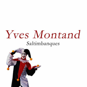 Yves Montand的專輯Saltimbanques