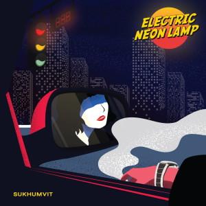 อัลบัม สุขุมวิท - Single ศิลปิน Electric Neon Lamp
