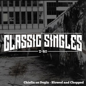 Album Chiefin on Dogia: Slowed and Chopped from Z-Ro