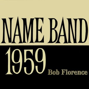 Album Name Band 1959 from Bob Florence