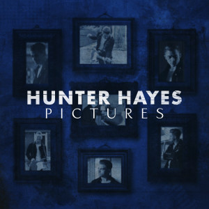 Hunter Hayes的專輯Pictures