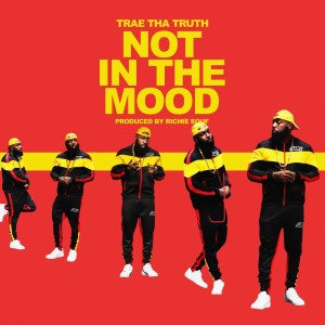 Album Not in the Mood from Trae Tha Truth