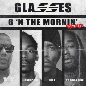 Album 6 N' The Mornin' GMX (feat. Ty Dolla $ign) from Glasses Malone
