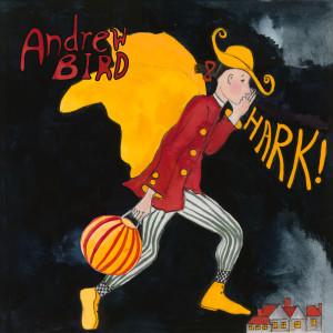 Album HARK! from Andrew Bird