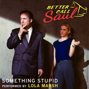 "Album Something Stupid (From ""Better Call Saul"") from Lola Marsh"