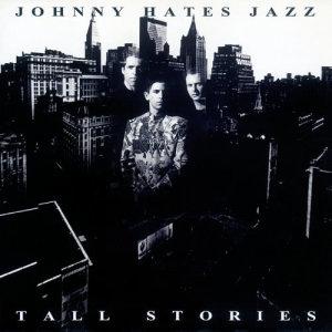 Johnny Hates Jazz的專輯Tall Stories