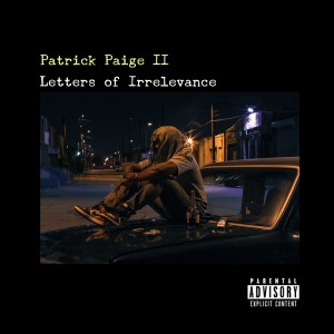 Album Letters of Irrelevance (Explicit) from Patrick Paige II