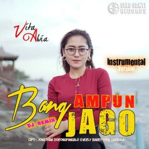 Ampun Bang Jago (Instrumental) dari Vita Alvia