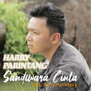 Harry Parintang - Sandiwara Cinta dari Harry Parintang