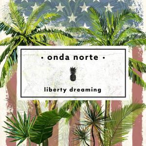 Album Liberty Dreaming from Onda Norte