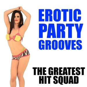 The Greatest Hit Squad的專輯Erotic Party Grooves