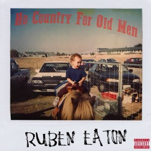 Ruben Eaton的專輯No Country for Old Men (Explicit)