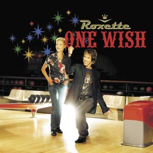 One Wish 2006 Roxette