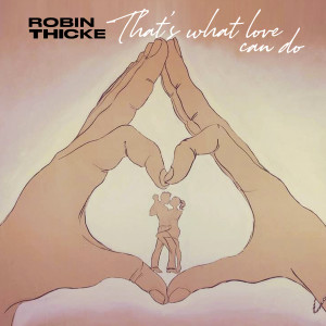 Album That's What Love Can Do from Robin Thicke