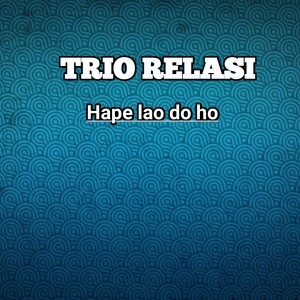 HAPE LAO DO HO dari Trio Relasi