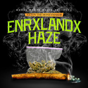 Album Enrxlandx Haze (Explicit) from Axton the MoneyMaker