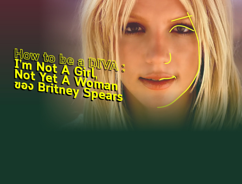 How to be a DIVA: I'm Not A Girl, Not Yet A Woman ของ Britney Spears