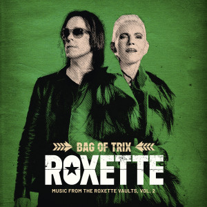Album Bag Of Trix Vol. 2 (Music From The Roxette Vaults) from Roxette