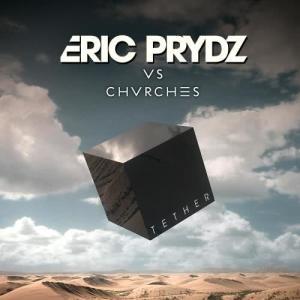 Eric Prydz的專輯Tether (Eric Prydz Vs. CHVRCHES)