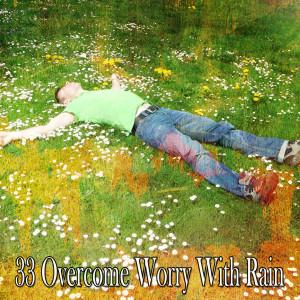 33 Overcome Worry with Rain