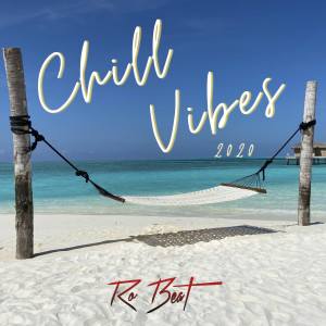 Album Chill Vibes 2020 from Ro Beat