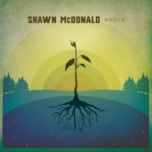 Album Roots from Shawn McDonald