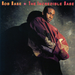 Album The Incredible Base from Rob Base