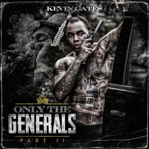 Kevin Gates的專輯Only The Generals Part II (Explicit)